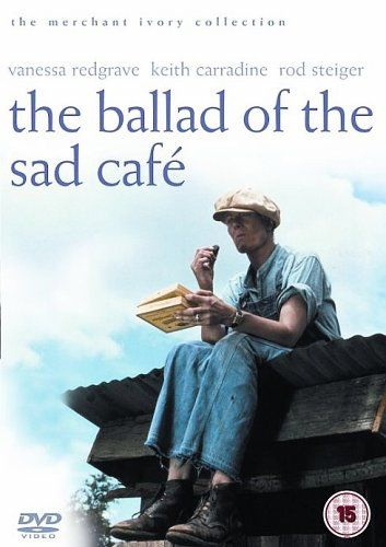 the ballad of a sad cafe The central figure in the ballad of the sad cafe, simon callow's screen adaptation of the celebrated carson mccullers novella, is miss amelia (vanessa redgrave), a.